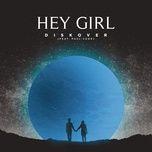 hey girl (single) - diskover, paul cook