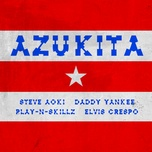 azukita (single) - steve aoki, daddy yankee, play-n-skillz, elvis crespo