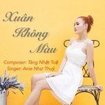 xuan khong mau (single) - anie nhu thuy