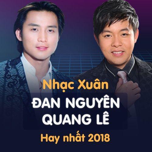 Nhạc Xuân Quang Lê - Đan Nguyên Hay Nhất 2018