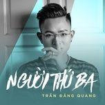 nguoi thu ba (single) - tran dang quang (q-icm)