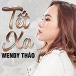 tet xa (single) - wendy thao