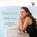 vocalise - nuria rial, 8 cellists of the sinfonieorchester basel