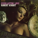 everlasting love (expanded) - robert knight