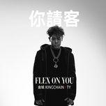 flex on you (single) - kingchain, ty.