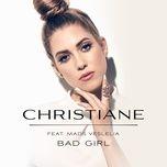 bad girl (single) - christiane, mads veslelia