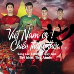 viet nam oi chien thang thoi (single) - tho annie
