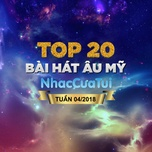 top 20 bai hat au my tuan 04/2018 - v.a