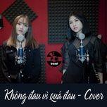 khong dau vi qua dau cover (single) - p.m band