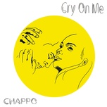 cry on me (single) - chappo