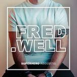 superhero (acoustic single) - fred well