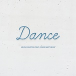 dance (single) - kevin courtois, conor matthews