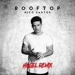 rooftop (hugel remix) (single) - nico santos