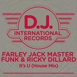 it's u (house mix) (single) - farley jackmaster funk, ricky dillard