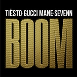 boom (single) - tiesto, gucci mane, sevenn