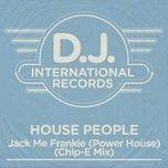 jack me frankie (power house) (chip-e mix) (single) - house people