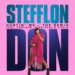 hurtin' me (the remix) (single) - stefflon don, sean paul, popcaan, sizzla