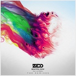 beautiful now (remixes) (ep) - zedd