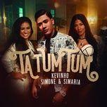 ta tum tum (single) - mc kevinho, simone & simaria