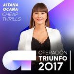 cheap thrills (operacion triunfo 2017) (single) - aitana ocana