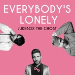 everybody's lonely (single) - jukebox the ghost
