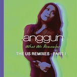 what we remember (the us remixes - part i) - anggun