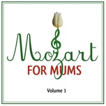 mozart for mums: volume 1 (ep) - v.a