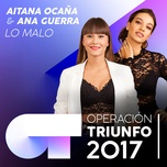 lo malo (operacion triunfo 2017) (single) - aitana ocana, ana guerra