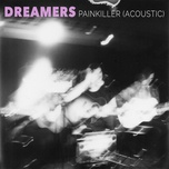 painkiller (acoustic single) - dreamers