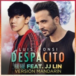 despacito (mandarin version) (single) - luis fonsi, lam tuan kiet (jj lin)