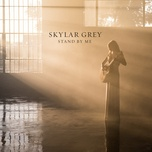 stand by me (single) - skylar grey