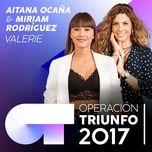 valerie (operacion triunfo 2017) (single) - aitana ocana, miriam rodriguez