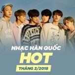nhac han quoc hot thang 02/2018 - v.a