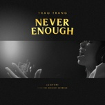 never enough cover (single) - thao trang