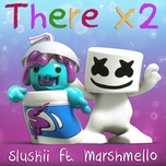 there x2 (single) - slushii, marshmello