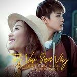 tet vui sum vay (single) - pham dinh thai ngan, nhu trang