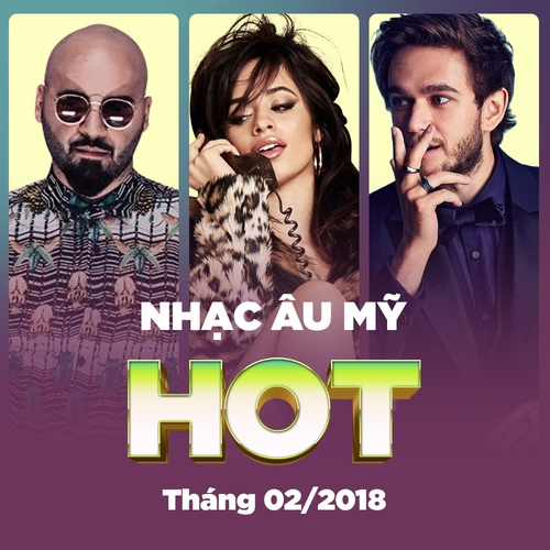Nhạc Âu Mỹ Hot Tháng 02 - 2018