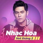 nhac hoa hot thang 02/2018 - v.a