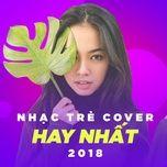 nhac tre cover hay nhat 2018 - v.a