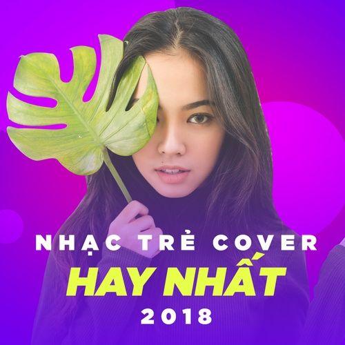 Nhạc Trẻ Cover Hay Nhất 2018