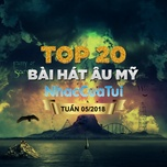 top 20 bai hat au my tuan 05/2018 - v.a