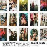 10,000 hours (single) - prettymuch