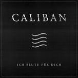 ich blute fur dich (single) - caliban