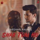 shab tum ho (single) - darshan raval