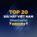 top 20 bai hat viet nam tuan 07/2018 - v.a