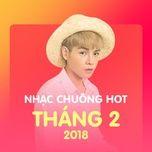 nhac chuong hot thang 02/2018 - v.a