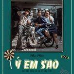 y em sao (single) - kay tran, lang ld, homie boiz