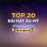 top 20 bai hat au my tuan 08/2018 - v.a