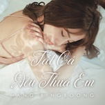 tat ca deu thua em (single) - hang bingboong
