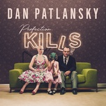 perfection kills - dan patlansky